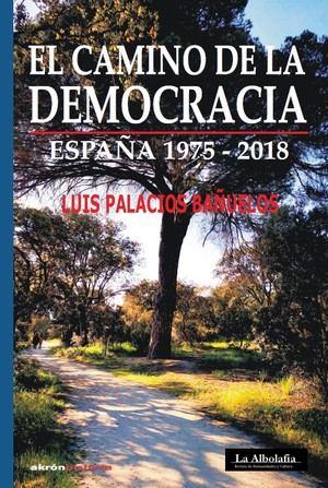 El camino de la democracia, de Luis Palacios Bañuelos