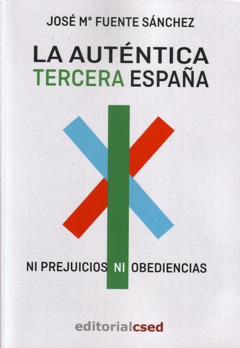 José María Fuente: La auténtica Tercera España