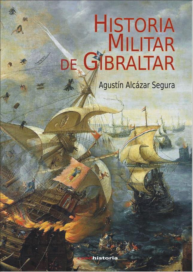 Historia militar de Gibraltar, de Agustin Alcázar