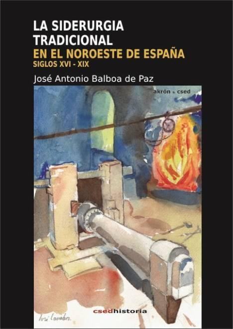La siderurgia tradicional en el noroeste de España