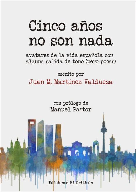 Cinco años no son nada, de Juan M. Martínez Valdueza
