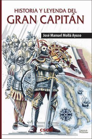 Historia y Leyenda del Gran Capitán, de José Manuel Mollá Ayuso