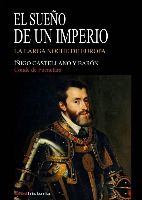 El sueño de un Imperio, de Íñigo Castellano y Barón