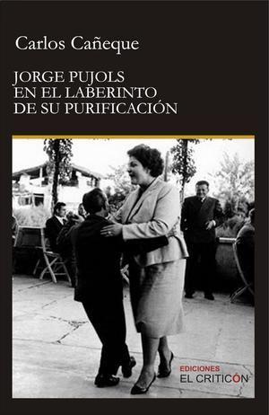 Jorge Pujols en el laberinto de su Purificación, de Carlos Cañeque
