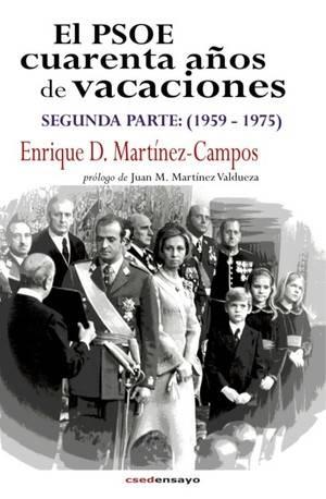 El PSOE, 40 años de vacaciones (Parte II) de Enrique D. Martínez Campos