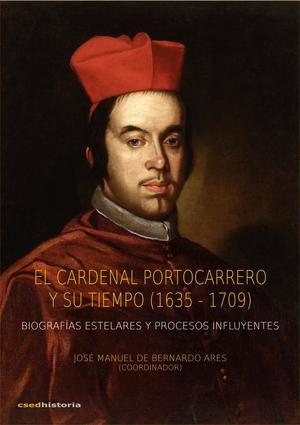 El Cardenal Portocarrero y su tiempo (1635-1709), de José Manuel de Bernardo Ares (coord.)