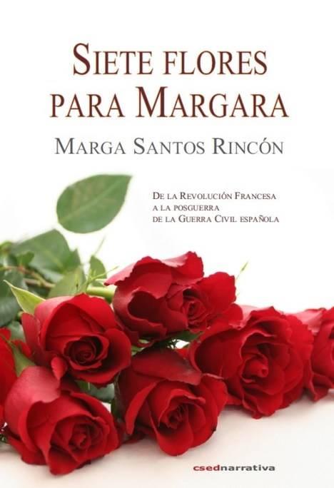 SIETE FLORES PARA MARGARA, de Marga Santos Rincón