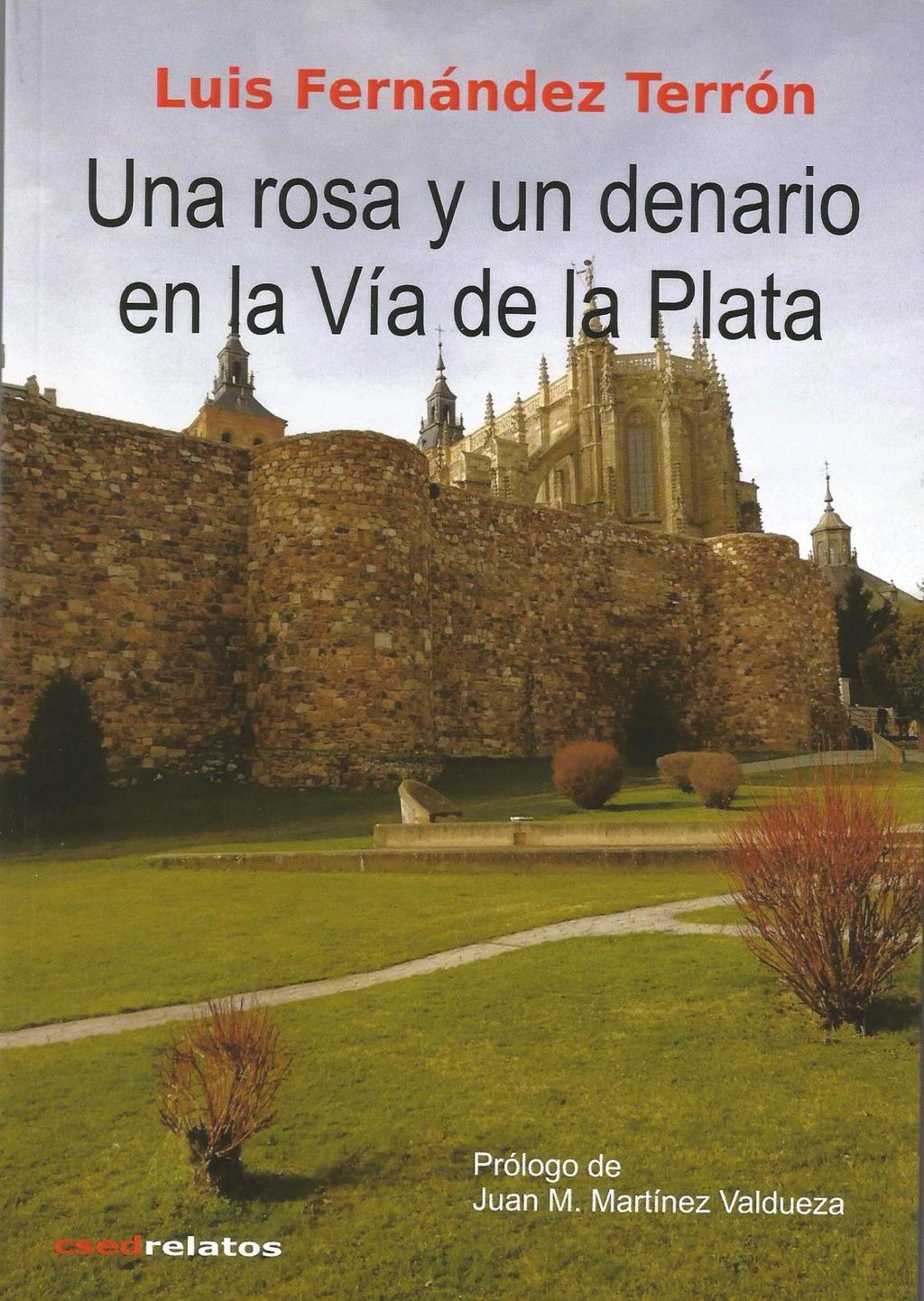 Una rosa y un denario en la Vía de la Plata, de Luis Fernández Terrón