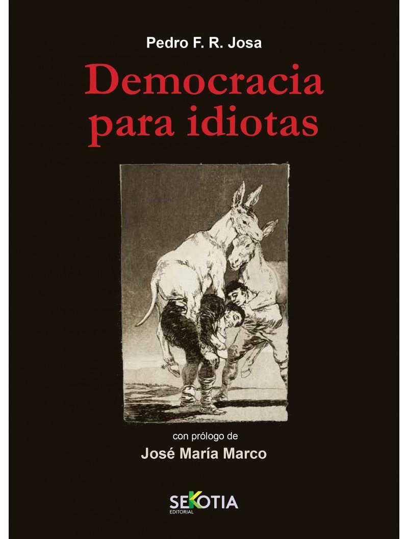 Democracia para idiotas, de Pedro F. R. Josa