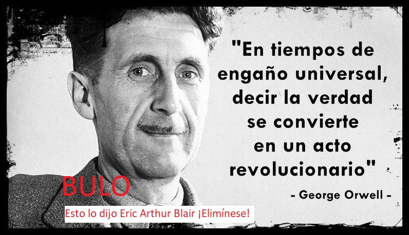 Eric Arthur Blair, nombre real de George Orwell, (1903 - 1950). ¡Ya ven ustedes!